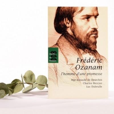 Frédéric Ozanam, l'homme d'une promesse